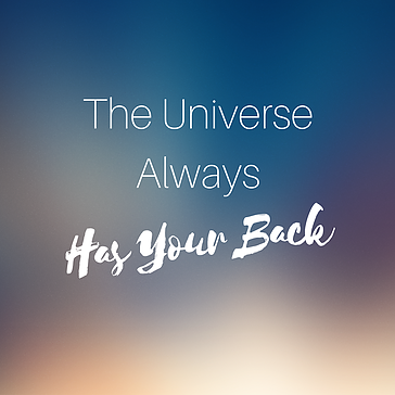 universe has your back